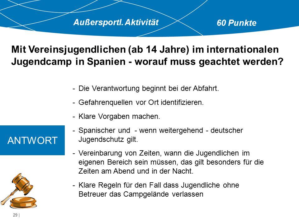29 | Mit Vereinsjugendlichen (ab 14 Jahre) im internationalen Jugendcamp in Spanien - worauf muss geachtet werden.