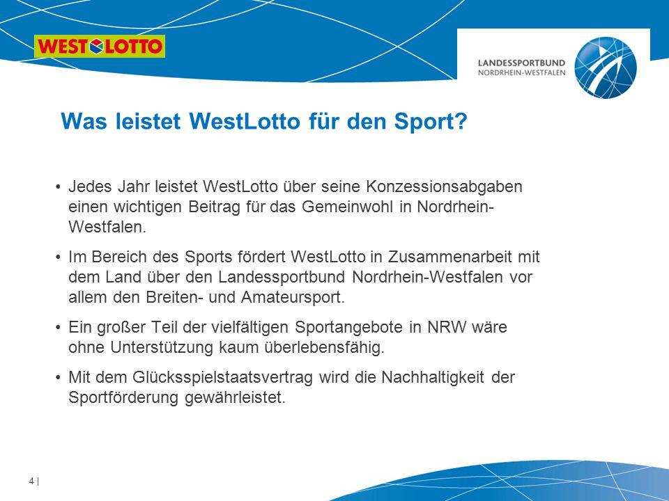 4 | Was leistet WestLotto für den Sport? Jedes Jahr leistet WestLotto über seine Konzessionsabgaben einen wichtigen Beitrag für das Gemeinwohl in Nord