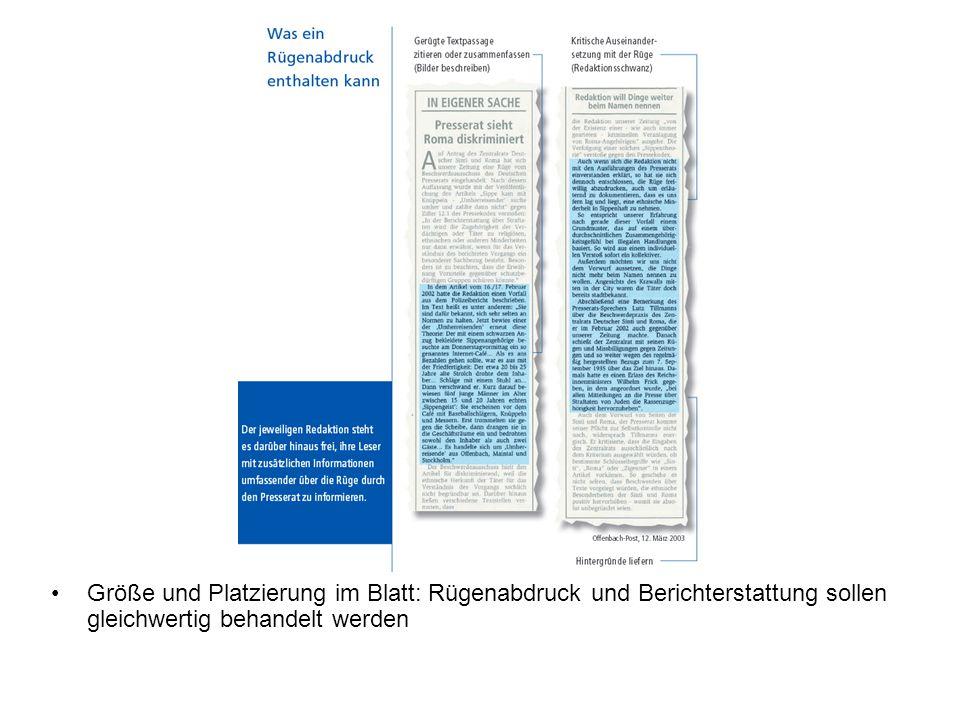 Größe und Platzierung im Blatt: Rügenabdruck und Berichterstattung sollen gleichwertig behandelt werden
