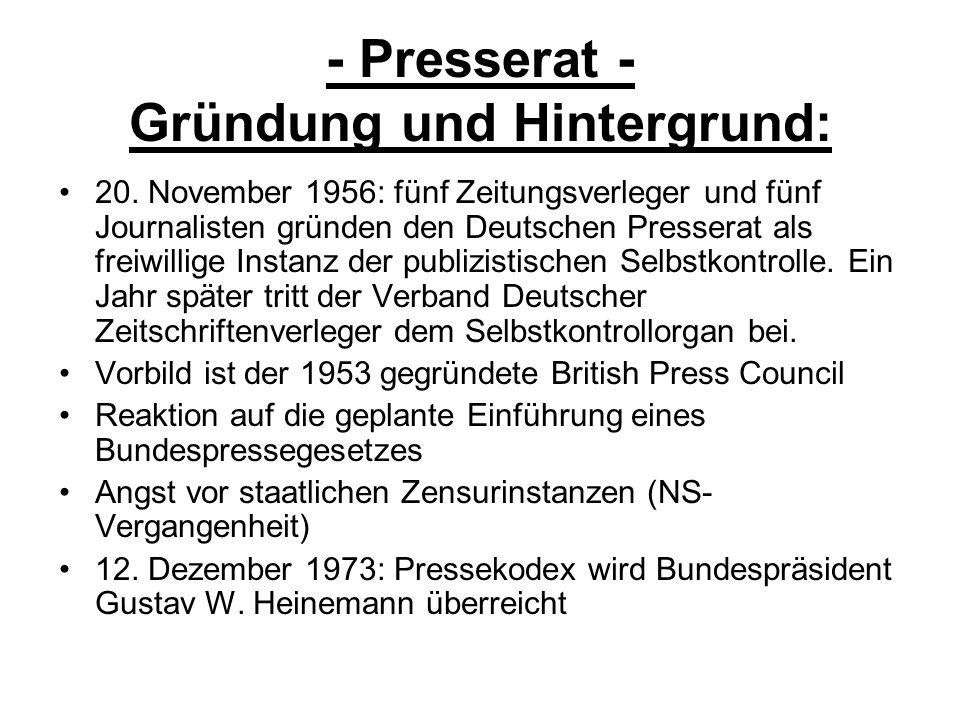 - Presserat - Gründung und Hintergrund: 20. November 1956: fünf Zeitungsverleger und fünf Journalisten gründen den Deutschen Presserat als freiwillige