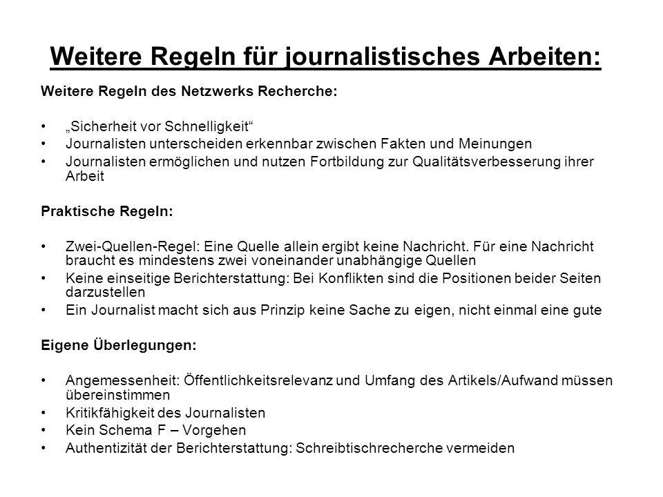 """Weitere Regeln für journalistisches Arbeiten: Weitere Regeln des Netzwerks Recherche: """"Sicherheit vor Schnelligkeit"""" Journalisten unterscheiden erkenn"""