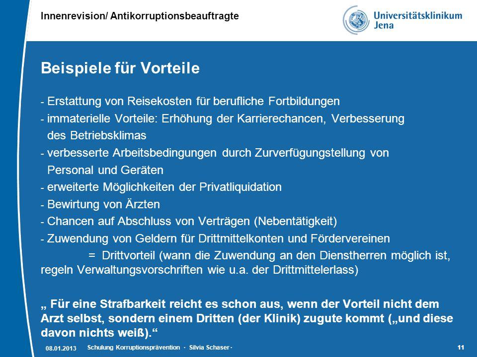 Innenrevision/ Antikorruptionsbeauftragte 11 Beispiele für Vorteile - Erstattung von Reisekosten für berufliche Fortbildungen - immaterielle Vorteile: