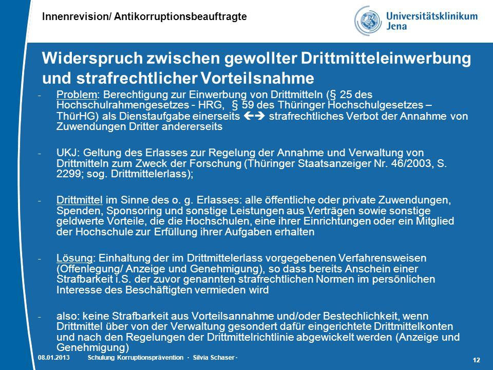 Innenrevision/ Antikorruptionsbeauftragte 12 Widerspruch zwischen gewollter Drittmitteleinwerbung und strafrechtlicher Vorteilsnahme - Problem: Berech