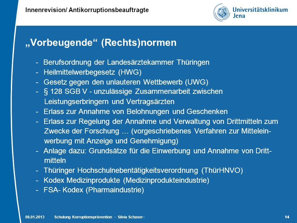 """Innenrevision/ Antikorruptionsbeauftragte 14 08.01.2013Schulung Korruptionsprävention · Silvia Schaser ·14 """"Vorbeugende"""" (Rechts)normen - Berufsordnun"""