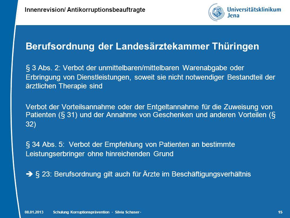 Innenrevision/ Antikorruptionsbeauftragte 15 Berufsordnung der Landesärztekammer Thüringen § 3 Abs. 2: Verbot der unmittelbaren/mittelbaren Warenabgab