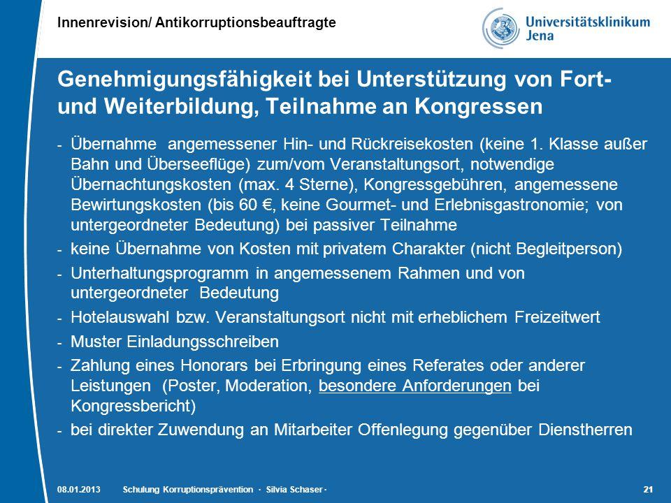Innenrevision/ Antikorruptionsbeauftragte 21 Genehmigungsfähigkeit bei Unterstützung von Fort- und Weiterbildung, Teilnahme an Kongressen - Übernahme