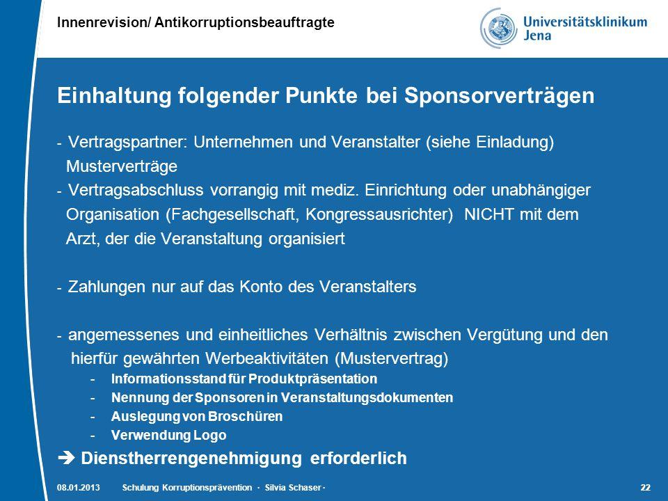 Innenrevision/ Antikorruptionsbeauftragte 22 Einhaltung folgender Punkte bei Sponsorverträgen - Vertragspartner: Unternehmen und Veranstalter (siehe E