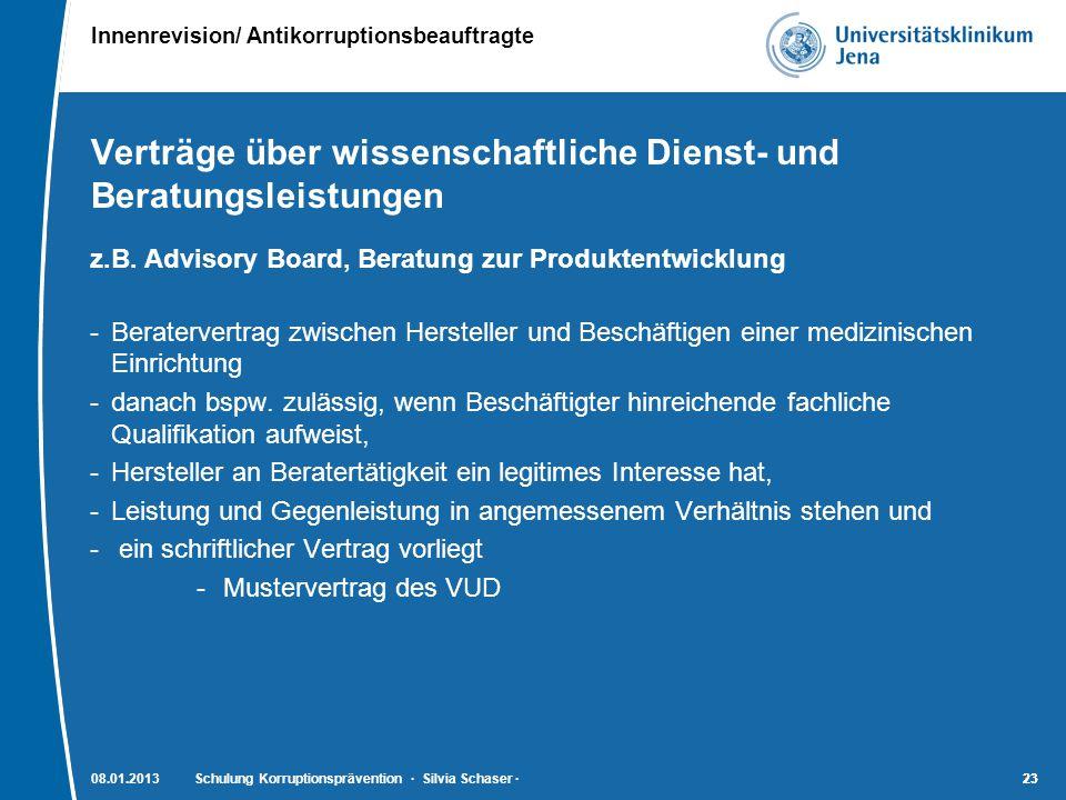 Innenrevision/ Antikorruptionsbeauftragte 23 Verträge über wissenschaftliche Dienst- und Beratungsleistungen z.B. Advisory Board, Beratung zur Produkt