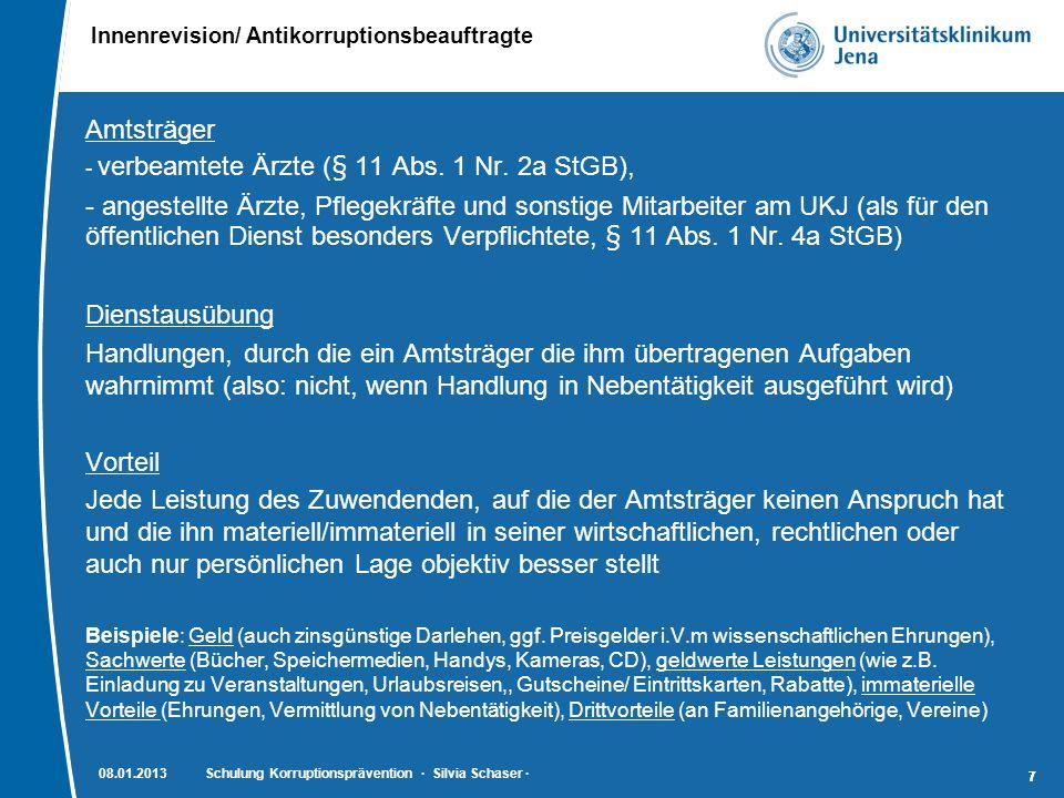 Innenrevision/ Antikorruptionsbeauftragte 77 Amtsträger - verbeamtete Ärzte (§ 11 Abs. 1 Nr. 2a StGB), - angestellte Ärzte, Pflegekräfte und sonstige