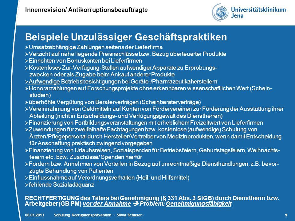 Innenrevision/ Antikorruptionsbeauftragte 9908.01.2013Schulung Korruptionsprävention · Silvia Schaser ·9 Beispiele Unzulässiger Geschäftspraktiken  U