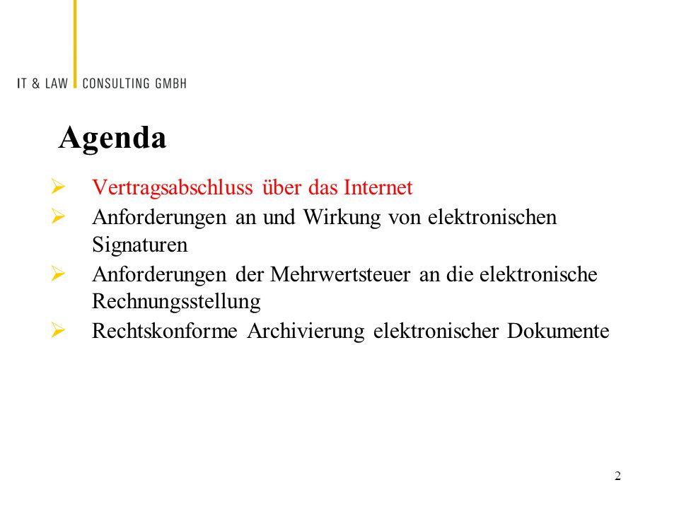 2 Agenda  Vertragsabschluss über das Internet  Anforderungen an und Wirkung von elektronischen Signaturen  Anforderungen der Mehrwertsteuer an die elektronische Rechnungsstellung  Rechtskonforme Archivierung elektronischer Dokumente