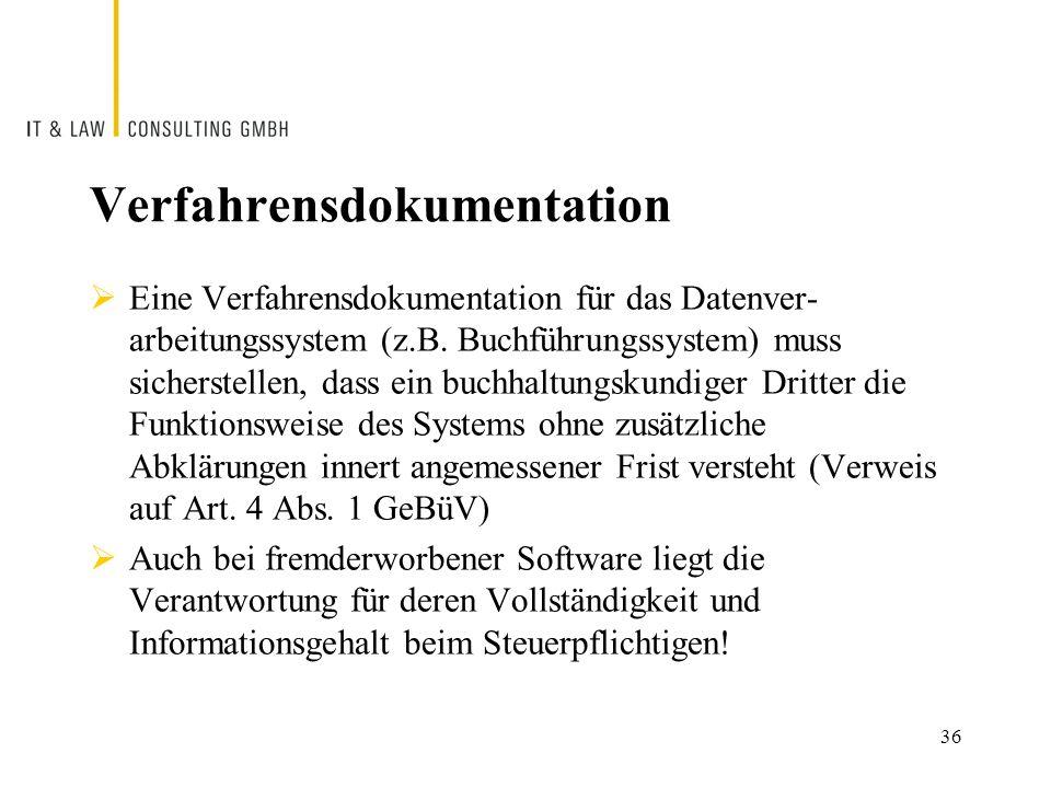 36 Verfahrensdokumentation  Eine Verfahrensdokumentation für das Datenver- arbeitungssystem (z.B.