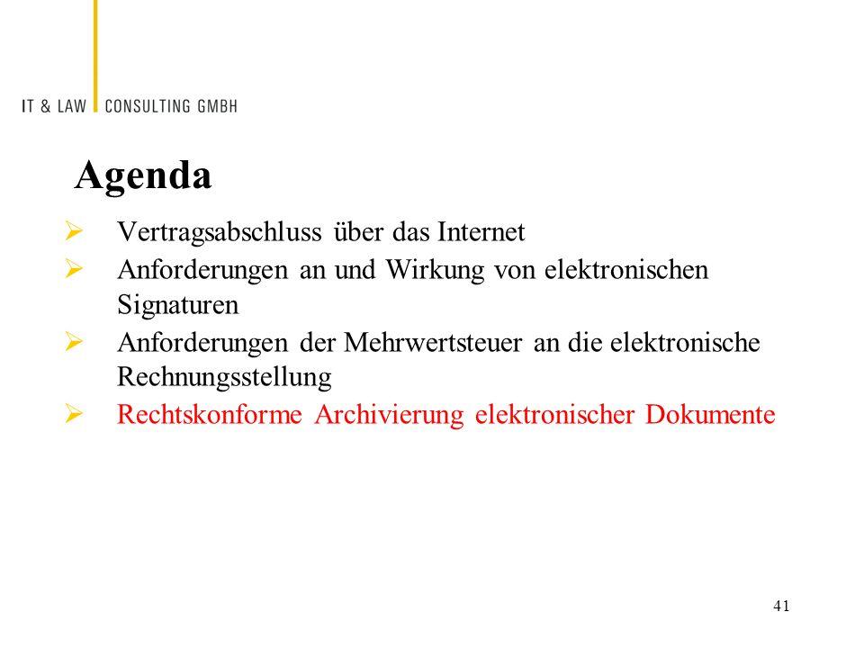 41 Agenda  Vertragsabschluss über das Internet  Anforderungen an und Wirkung von elektronischen Signaturen  Anforderungen der Mehrwertsteuer an die elektronische Rechnungsstellung  Rechtskonforme Archivierung elektronischer Dokumente