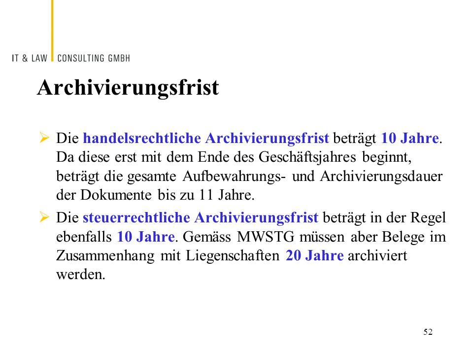 Archivierungsfrist  Die handelsrechtliche Archivierungsfrist beträgt 10 Jahre.
