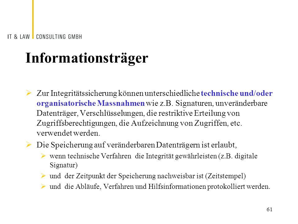 Informationsträger  Zur Integritätssicherung können unterschiedliche technische und/oder organisatorische Massnahmen wie z.B.