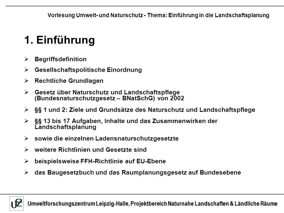 Umweltforschungszentrum Leipzig-Halle, Projektbereich Naturnahe Landschaften & Ländliche Räume Vorlesung Umwelt- und Naturschutz - Thema: Einführung in die Landschaftsplanung Das Verfahren zur Umweltverträglichkeitsprüfung (UVP) von Bauleitplänen ist oftmals freiwillig, das Baugesetzbuch erfordert jedoch eine fundierte Darstellung der Umweltbelange, um sie mit anderen Belangen gerecht abwägen zu können.
