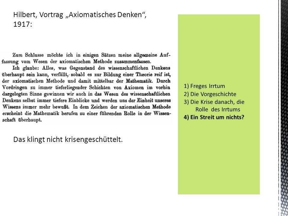 "Hilbert, Vortrag ""Axiomatisches Denken"", 1917: Das klingt nicht krisengeschüttelt."