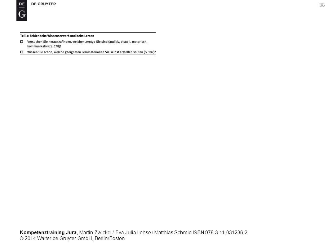 Kompetenztraining Jura, Martin Zwickel / Eva Julia Lohse / Matthias Schmid ISBN 978-3-11-031236-2 © 2014 Walter de Gruyter GmbH, Berlin/Boston 38