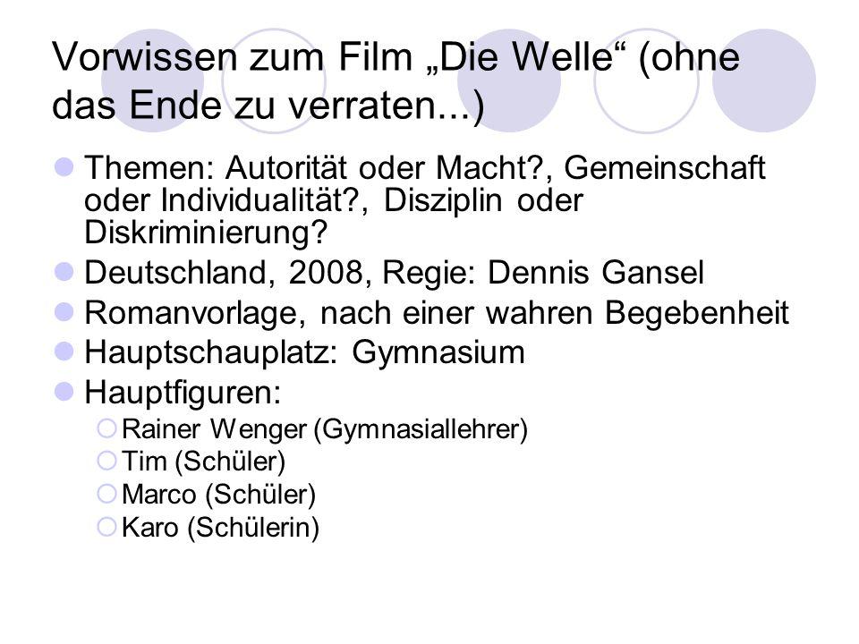 """Vorwissen zum Film """"Die Welle"""" (ohne das Ende zu verraten...) Themen: Autorität oder Macht?, Gemeinschaft oder Individualität?, Disziplin oder Diskrim"""