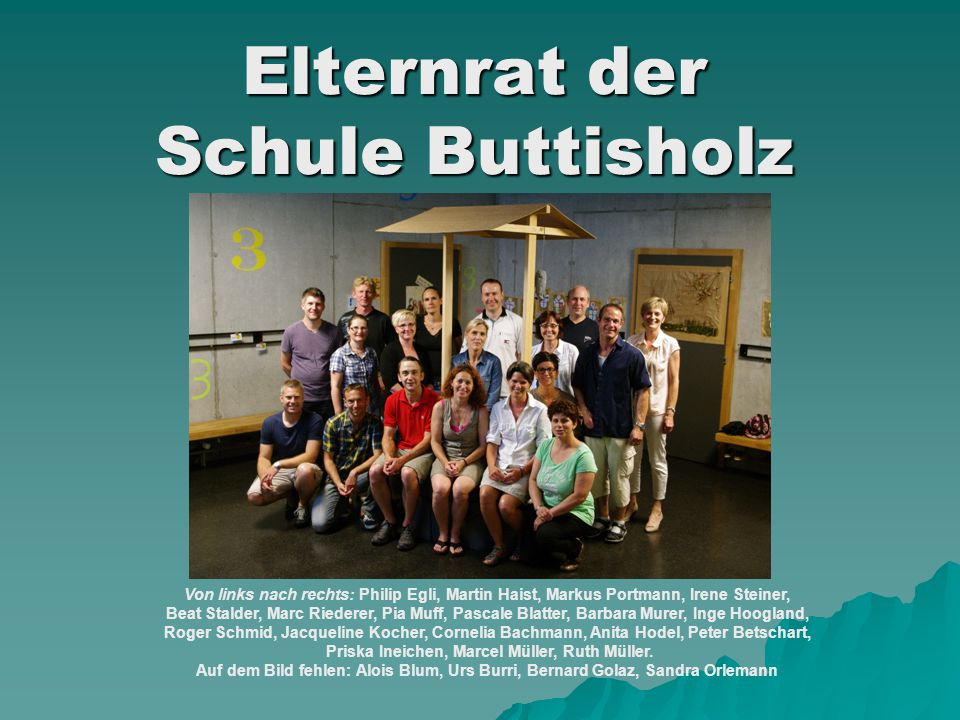 Elternrat der Schule Buttisholz Von links nach rechts: Philip Egli, Martin Haist, Markus Portmann, Irene Steiner, Beat Stalder, Marc Riederer, Pia Muf
