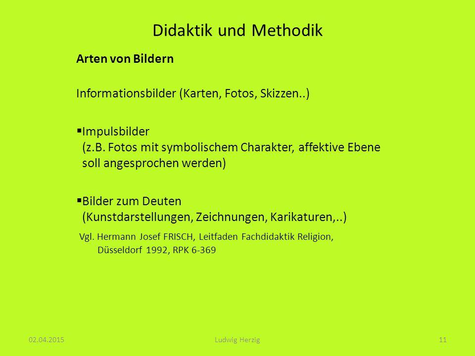 Didaktik und Methodik Arten von Bildern Informationsbilder (Karten, Fotos, Skizzen..)  Impulsbilder (z.B.