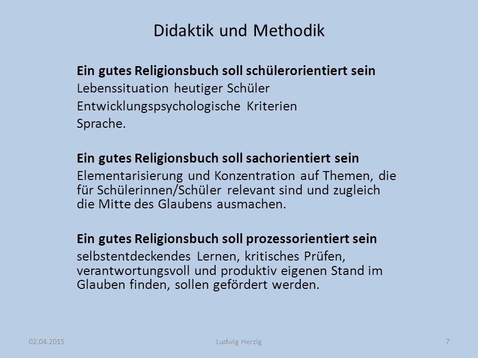Didaktik und Methodik Ein gutes Religionsbuch soll schülerorientiert sein Lebenssituation heutiger Schüler Entwicklungspsychologische Kriterien Sprache.