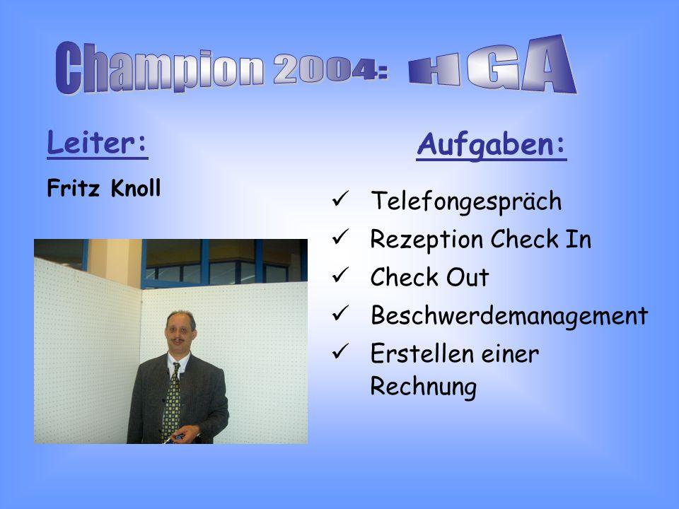 Aufgaben: Telefongespräch Rezeption Check In Check Out Beschwerdemanagement Erstellen einer Rechnung Leiter: Fritz Knoll