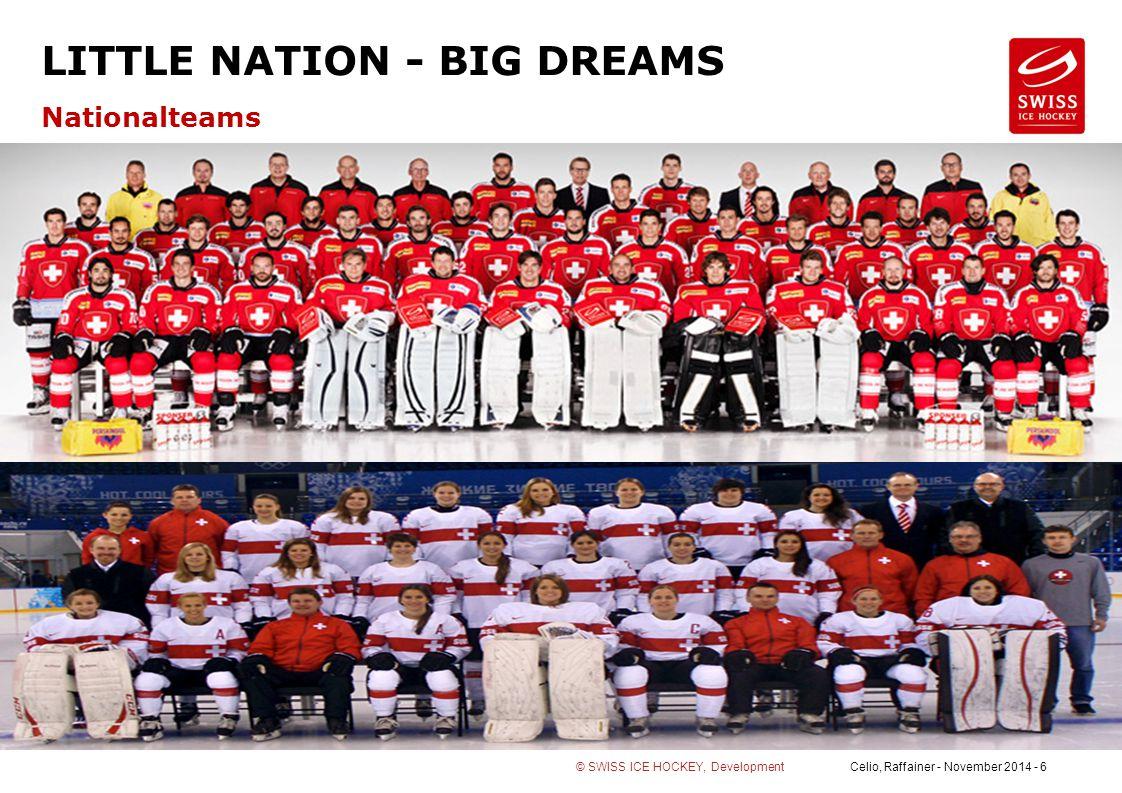 Celio, Raffainer - November 2014 - 7© SWISS ICE HOCKEY, Development LITTLE NATION - BIG DREAMS All proud