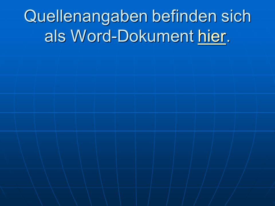 Quellenangaben befinden sich als Word-Dokument hier. hier