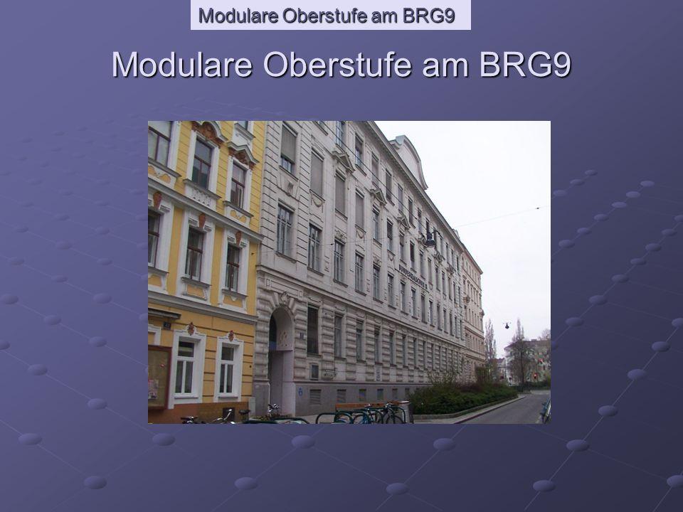 Modulare Oberstufe am BRG9 678 MATURAMATURA 8 Einzelne Fächer können vorzeitig abgeschlossen Werden, z.B.
