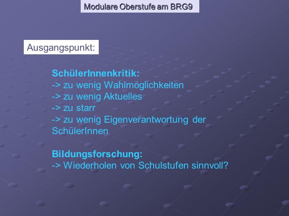 Modulare Oberstufe am BRG9 Vergleich herkömmliches System - MOST Herkömmliche OberstufeModulares System Gesamtstunden in der Oberstufe: 130 Max.