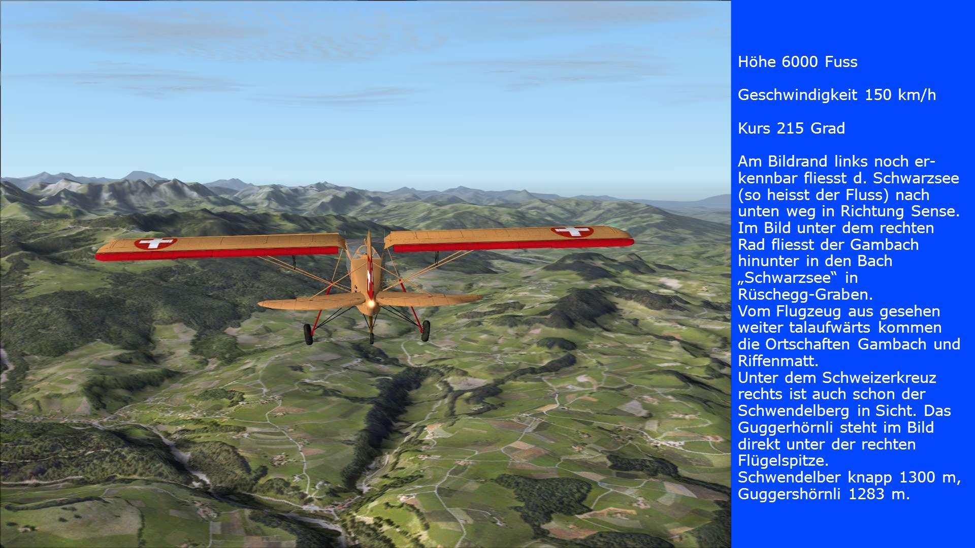 Höhe 6000 Fuss Geschwindigkeit 150 km/h Kurs 215 Grad Am Bildrand links noch er- kennbar fliesst d.
