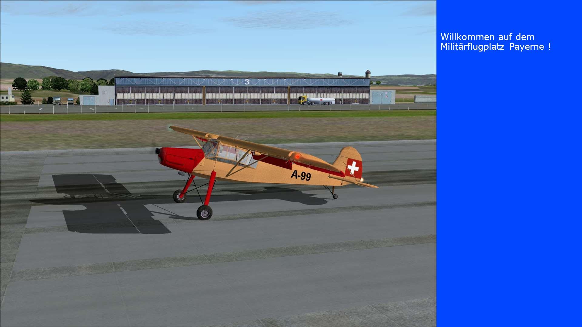 Willkommen auf dem Militärflugplatz Payerne !