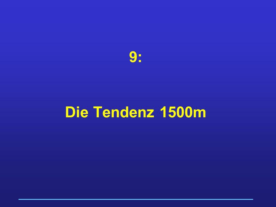9: Die Tendenz 1500m