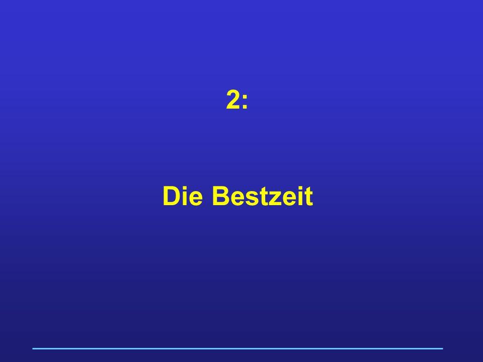 2: Die Bestzeit