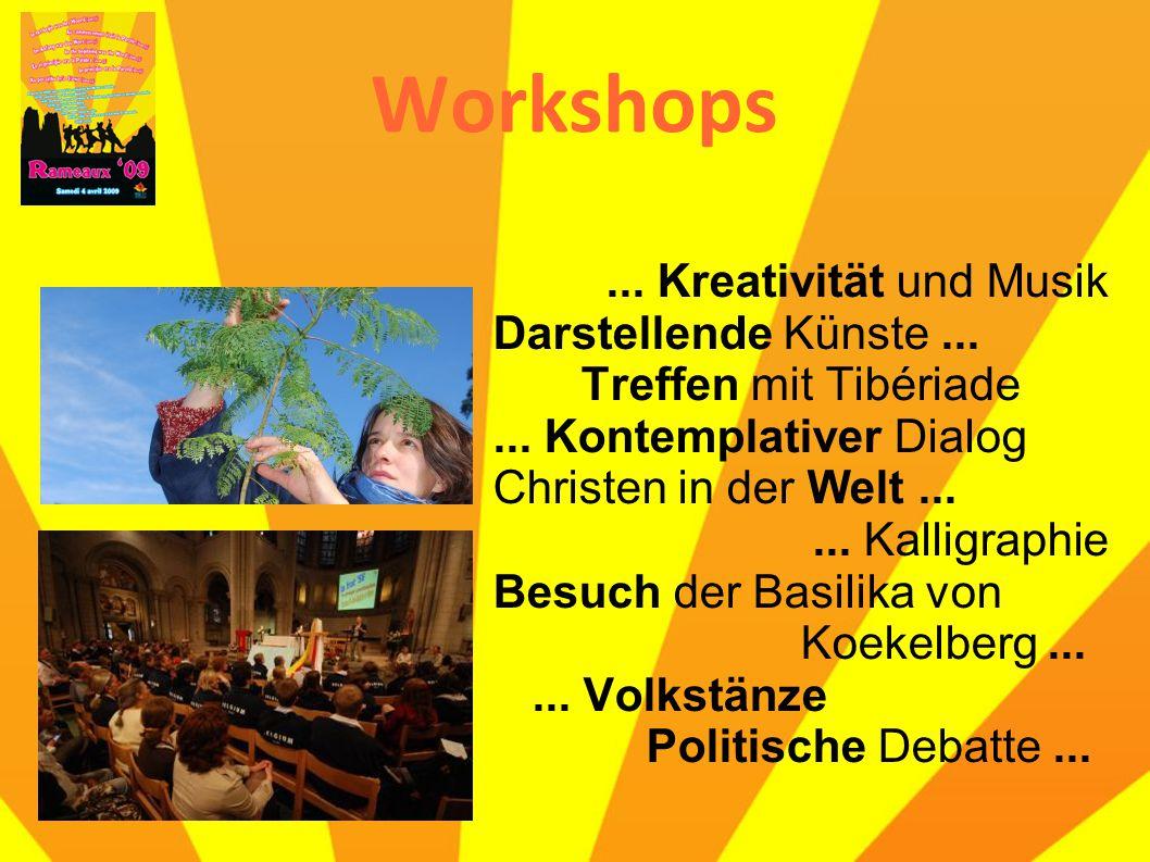 Workshops... Kreativität und Musik Darstellende Künste... Treffen mit Tibériade... Kontemplativer Dialog Christen in der Welt...... Kalligraphie Besuc