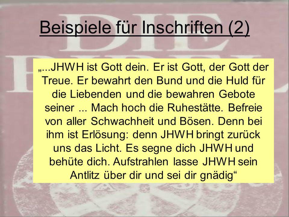 """Beispiele für Inschriften (2) """"...JHWH ist Gott dein."""