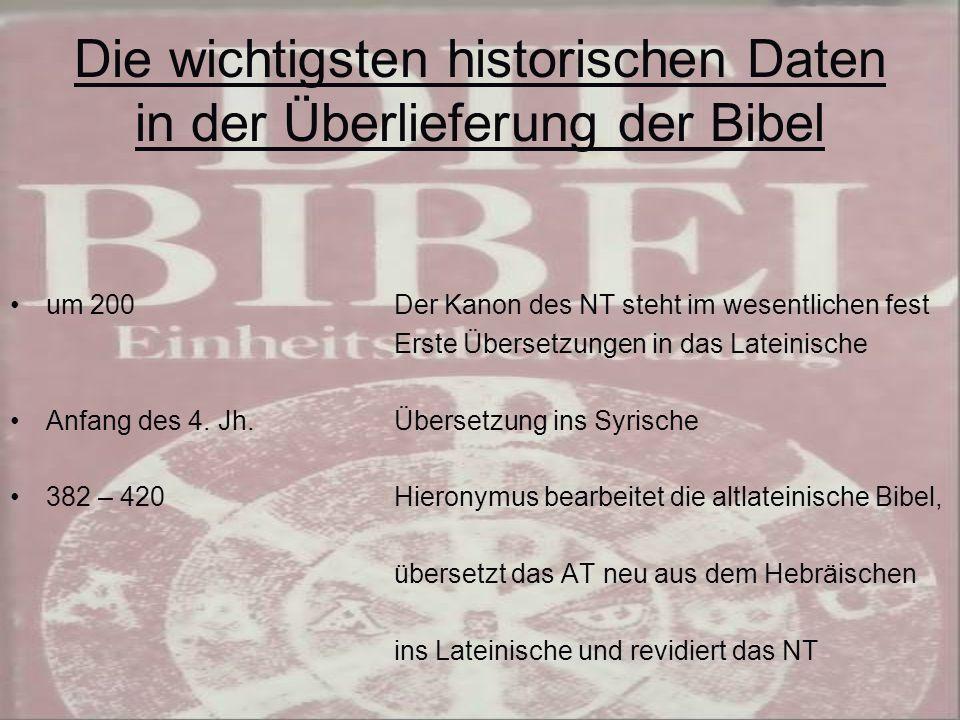 Die wichtigsten historischen Daten in der Überlieferung der Bibel Um 800Übersetzung des Matthäus Evangeliums ins Deutsche 8 – 11 Prunkvolle Bibelhandschriften mit Miniaturmalereien entstehen, zahlreiche Übersetzungen der Bibel in versch.