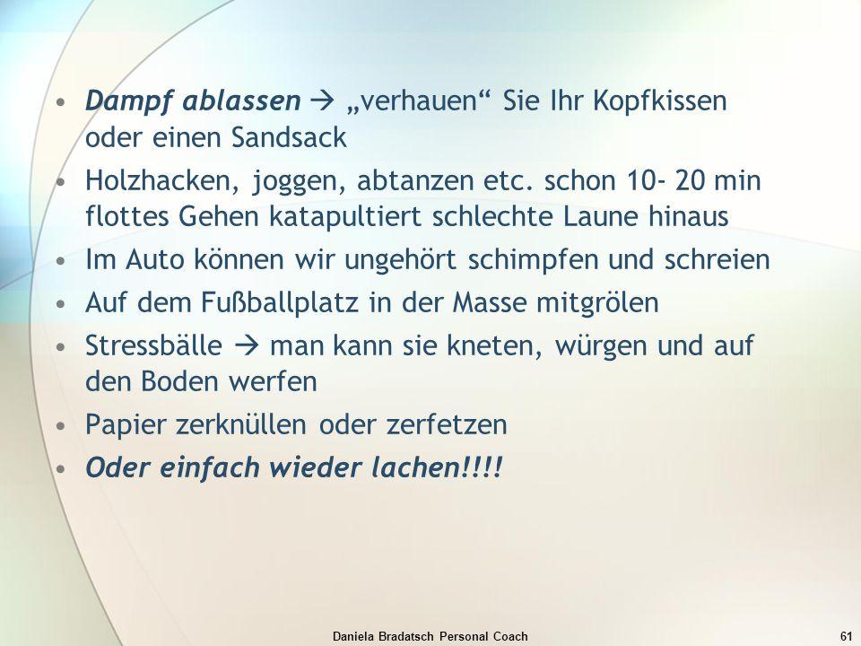"""Daniela Bradatsch Personal Coach61 Dampf ablassen  """"verhauen"""" Sie Ihr Kopfkissen oder einen Sandsack Holzhacken, joggen, abtanzen etc. schon 10- 20 m"""