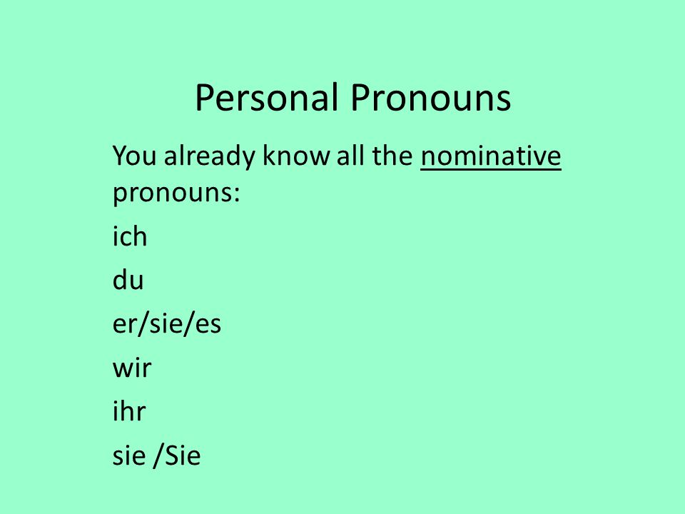 pro – noun = for / instead of - noun This means you that we use pronouns instead of a noun = they replace nouns.