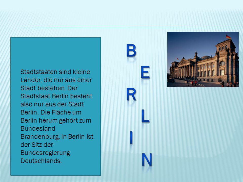 Stadtstaaten sind kleine Länder, die nur aus einer Stadt bestehen. Der Stadtstaat Berlin besteht also nur aus der Stadt Berlin. Die Fläche um Berlin h