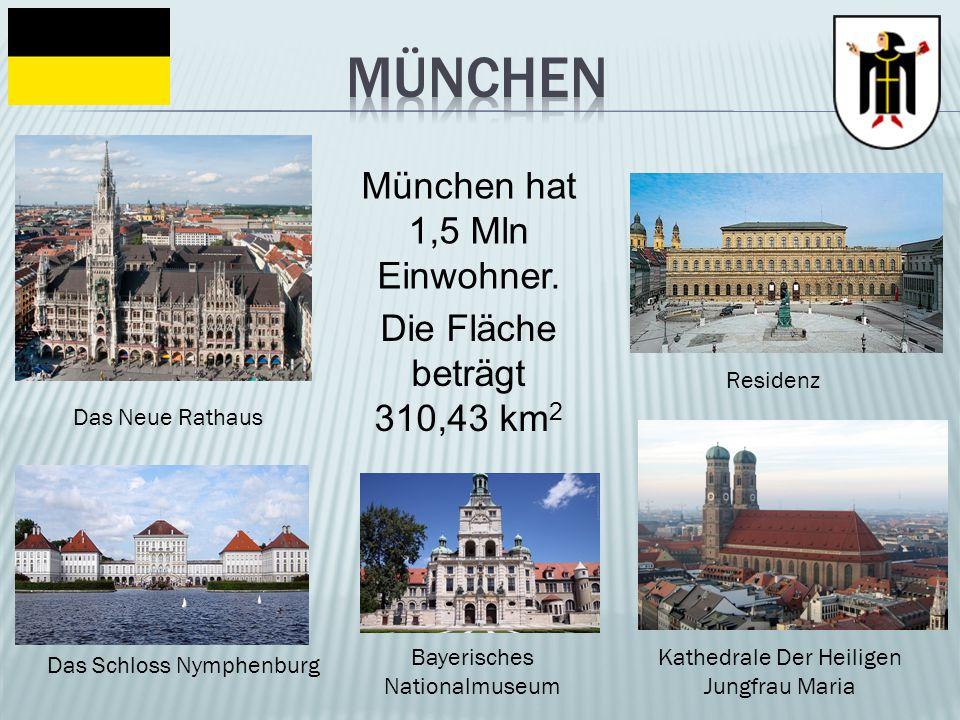 Das Neue Rathaus Residenz Kathedrale Der Heiligen Jungfrau Maria Das Schloss Nymphenburg Bayerisches Nationalmuseum München hat 1,5 Mln Einwohner. Die