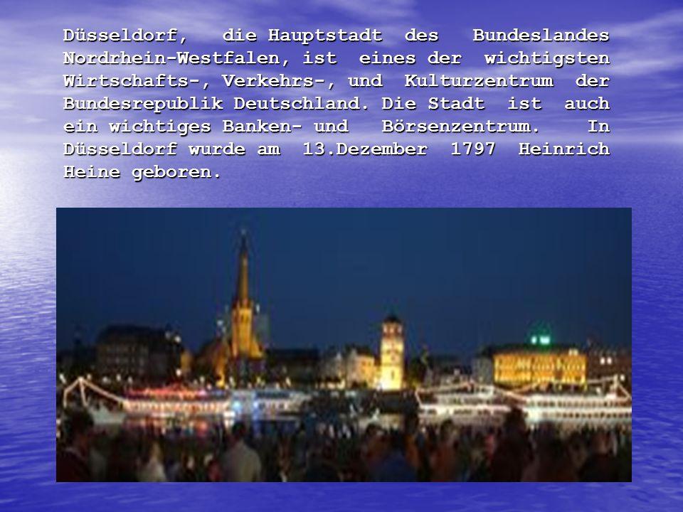 Düsseldorf, die Hauptstadt des Bundeslandes Nordrhein-Westfalen, ist eines der wichtigsten Wirtschafts-, Verkehrs-, und Kulturzentrum der Bundesrepubl