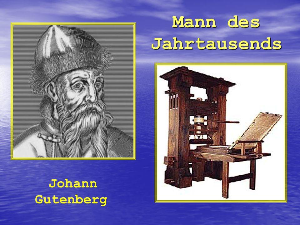Mann des Jahrtausends Mann des Jahrtausends Johann Gutenberg