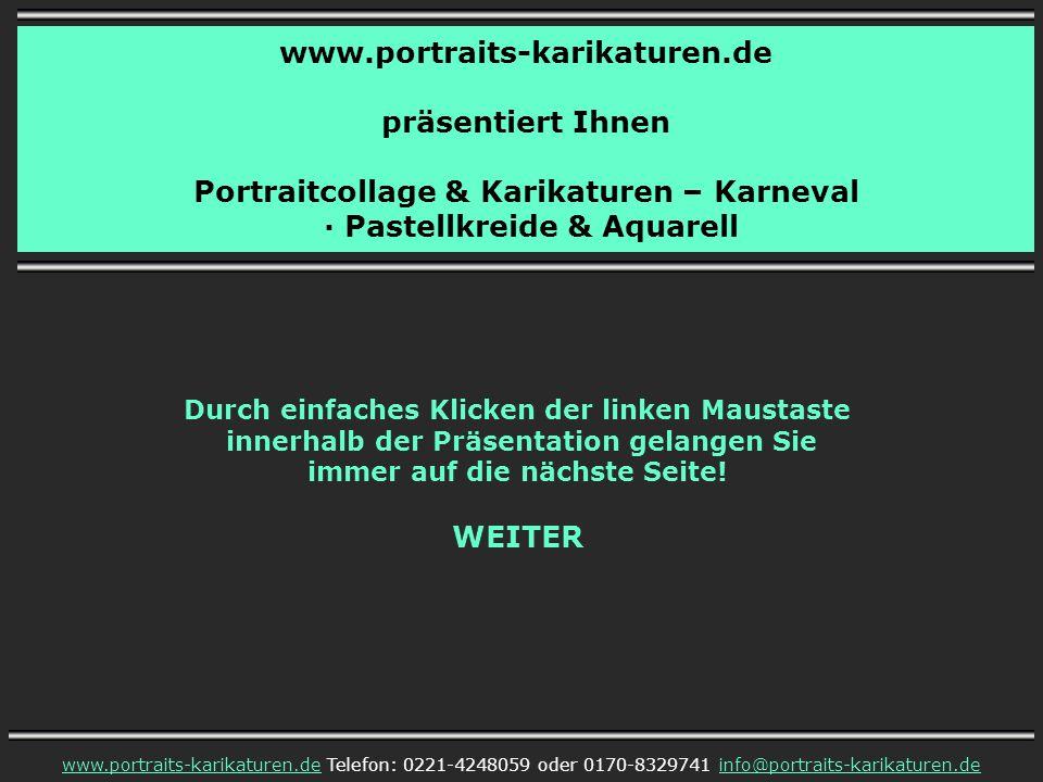 Portraitcollage – Karnevalsprinz · Pastellkreide www.portraits-karikaturen.dewww.portraits-karikaturen.de Telefon: 0221-4248059 oder 0170-8329741 info@portraits-karikaturen.deinfo@portraits-karikaturen.de