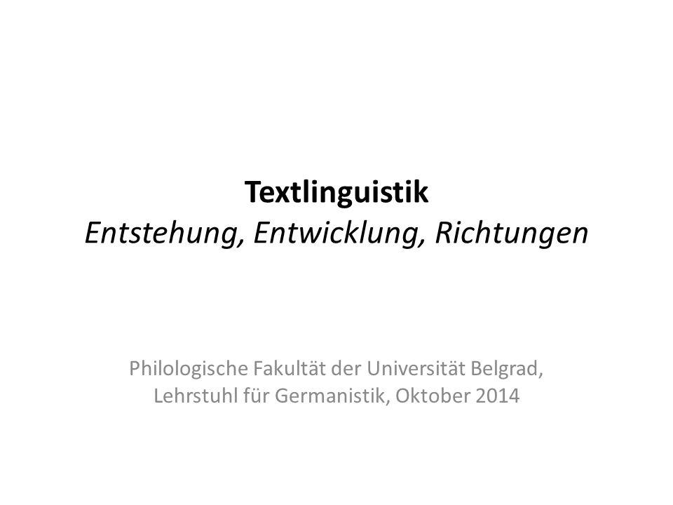 Textlinguistik Entstehung, Entwicklung, Richtungen Philologische Fakultät der Universität Belgrad, Lehrstuhl für Germanistik, Oktober 2014