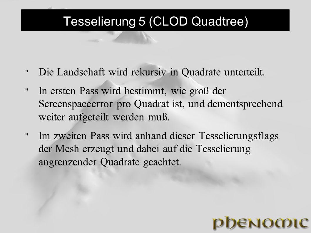 Tesselierung 5 (CLOD Quadtree) Die Landschaft wird rekursiv in Quadrate unterteilt.