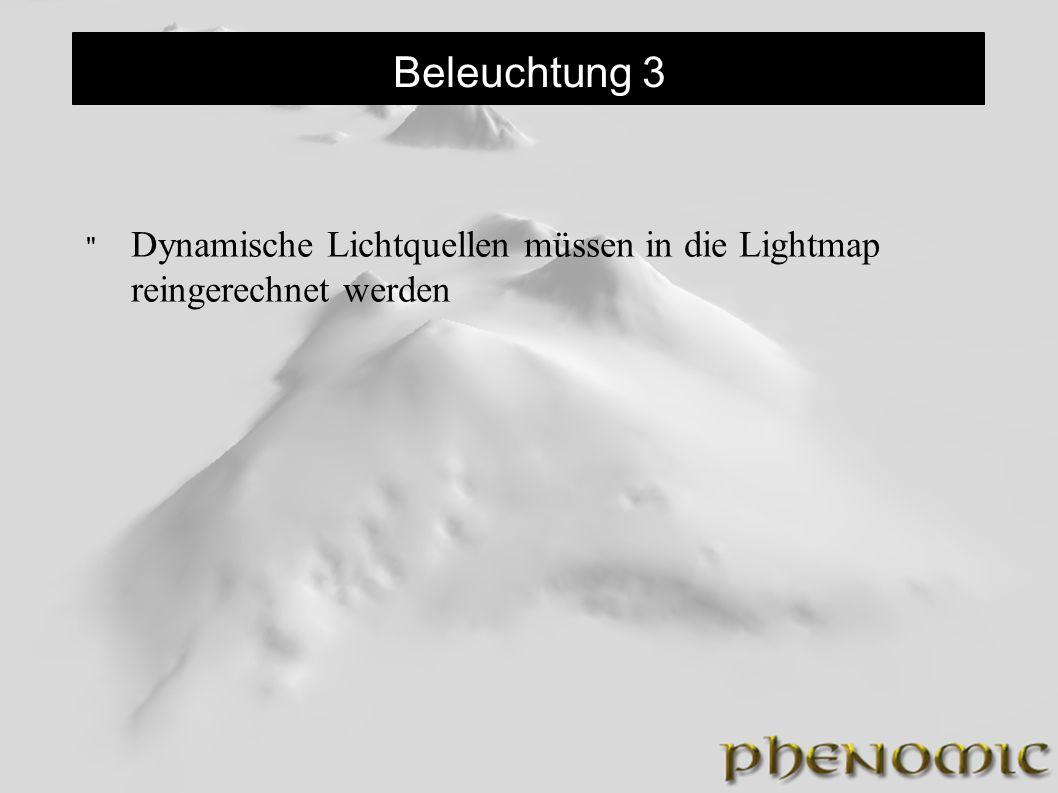 Beleuchtung 3 Dynamische Lichtquellen müssen in die Lightmap reingerechnet werden