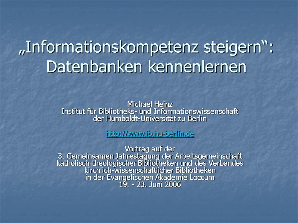 """""""Informationskompetenz steigern"""": Datenbanken kennenlernen Vortrag auf der 3. Gemeinsamen Jahrestagung der Arbeitsgemeinschaft katholisch-theologische"""