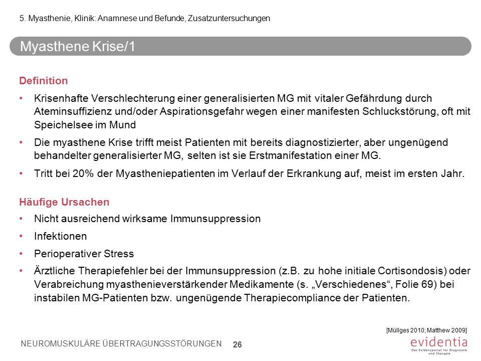 Myasthene Krise/1 Definition Krisenhafte Verschlechterung einer generalisierten MG mit vitaler Gefährdung durch Ateminsuffizienz und/oder Aspirationsg